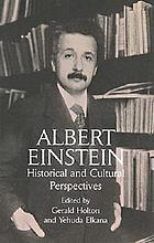 Albert Einstein, historical and cultural perspectives : the centennial symposium in Jerusalem