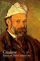 Cézanne : father of 20th-century art