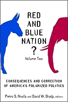 Red and blue nation? : consequences and correction of America's polarized politics