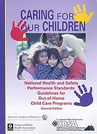 Caring for our children : national health and safety performance standards : guidelines for out-of-home child care programs