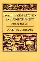 Refining your life : from the Zen Kitchen to enlightenment
