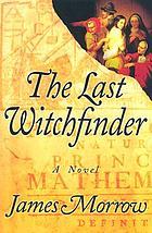 The last witchfinder : a novel