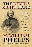 The devil's right hand : the tragic story of the Colt family curse