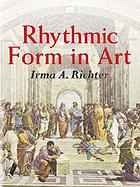 Rhythmic form in art, an investigation of the principles of composition in the works of the great masters