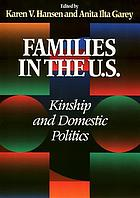 Families in the U.S. : kinship and domestic politics
