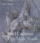 Paul Cadmus : the male nudeThe male nude