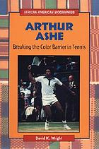 Arthur Ashe : breaking the color barrier in tennis