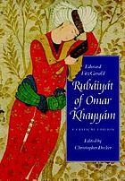 Edward FitzGerald, Rubáiyát of Omar Khayyám : a critical edition