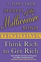 Secrets of the millionaire mind : think rich to get rich