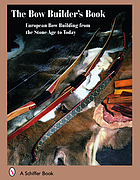 The bow builder's book : bow building from the Stone Age to today