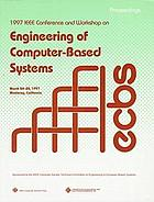 International Conference and Workshop on Engineering of Computer-Based Systems : proceedings, March 24-28, 1997, Monterey, California
