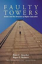 Faulty towers : tenure and the structure of higher education