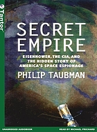 Secret empire : Eisenhower, the CIA, and the hidden story of America's space espionage