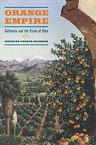 Orange empire California and the fruits of Eden