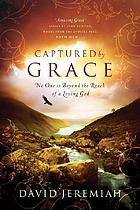 Captured by grace : no one is beyond the reach of a loving God