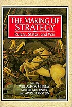 The Making of strategy : rulers, states, and war