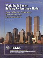 World Trade Center building performance study : data collection, preliminary observations, and recommendations