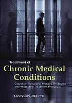 Treatment of chronic medical conditions : cognitive-behavioral therapy strategies and integrative treatment protocols