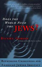 Does the world need the Jews? : rethinking chosenness and American Jewish identity