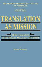 Translation as mission : Bible translation in the modern missionary movement
