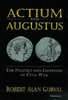 Actium and Augustus : the politics and emotions of civil war