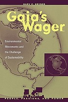 Gaia's wager : environmental movements and the challenge of sustainability