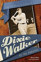Dixie Walker of the Dodgers : the people's choice
