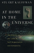 At home in the universe : the search for laws of self-organization and complexity