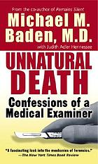 Unnatural death : confessions of a medical examiner