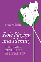 Role playing and identity : the limits of theatre as metaphor