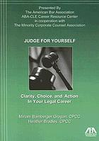Judge for yourself : clarity, choice and action in your legal career