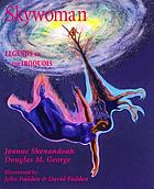 Skywoman : legends of the Iroquois
