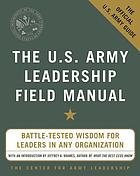 The US Army Leadership field manual : be, know, do