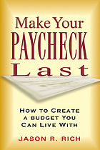 Make your paycheck last : how to create a budget you can live with