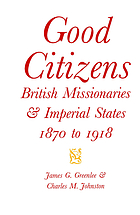 Good citizens : British missionaries and imperial states, 1870-1918