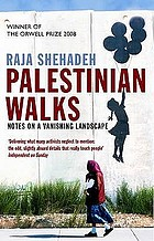 Palestinian walks : notes on a vanishing landscape