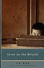 Cries in the drizzle : a novel