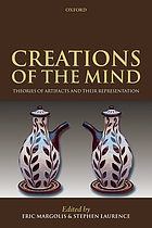 Creations of the mind theories of artifacts and their representation