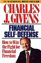 Financial self-defense : how to win the fight for financial freedom