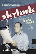 Skylark : the life and times of Johnny Mercer