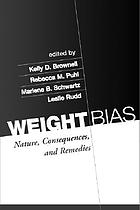 Weight bias : nature, consequences, and remedies