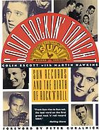 Good rockin' tonight : Sun Records and the birth of rock 'n' roll