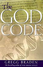 The God code : the secret of our past, the promise of our future