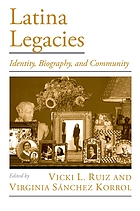 Latina legacies : identity, biography, and community