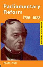 Parliamentary reform, 1785-1928