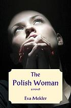 The Polish woman : a novel