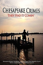 Chesapeake crimes : they had it comin' : twenty tales of revenge and murder
