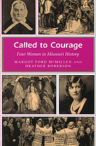 Called to courage : four women in Missouri history