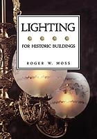 Lighting for historic buildings : a guide to selecting reproductions