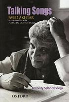 Talking songs : Javed Akhtar in conversation with Nasreen Munni Kabir and sixty selected songs